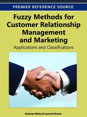 Fuzzy Methods for Customer Relationship Management and Marketing By Meier, Andreas